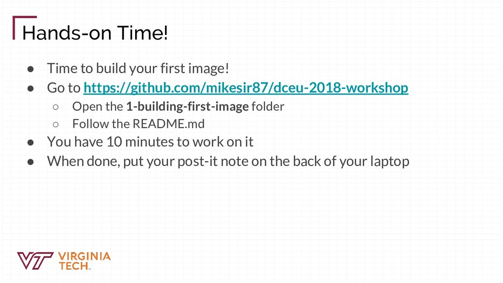 Hands-on Time! ● Time to build your first image...