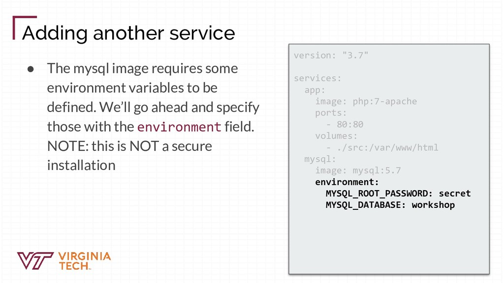 ● The mysql image requires some environment var...