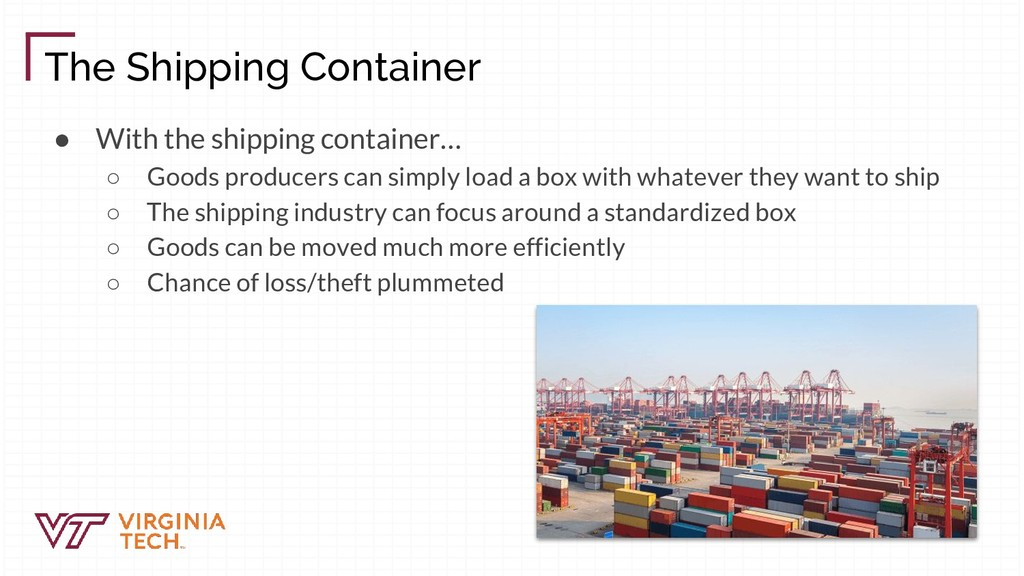 The Shipping Container ● With the shipping cont...