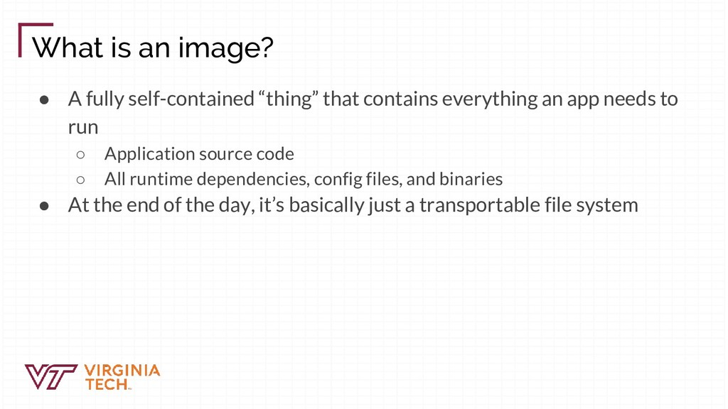 """What is an image? ● A fully self-contained """"thi..."""