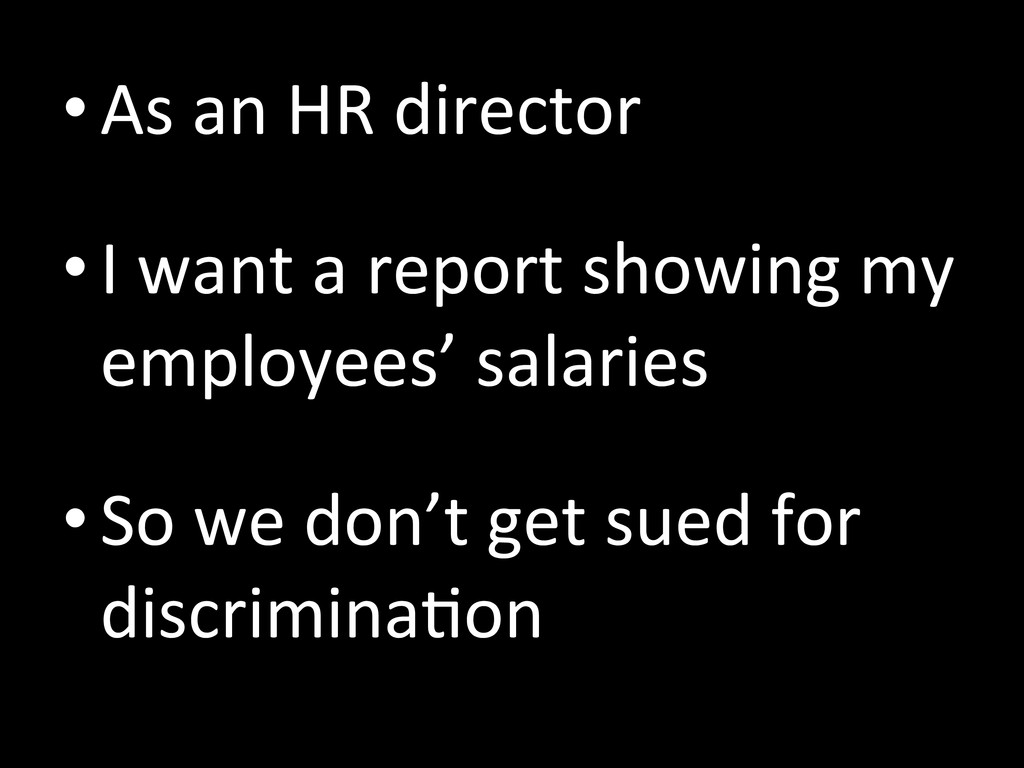 •As an HR director  •I want ...