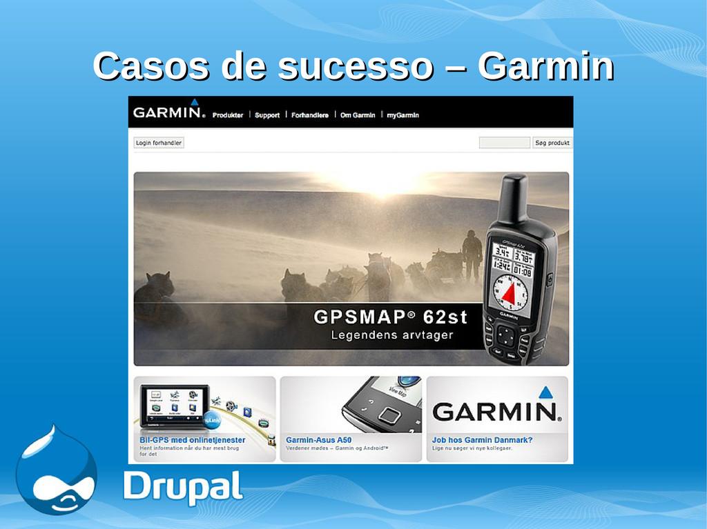 Casos de sucesso – Garmin Casos de sucesso – Ga...
