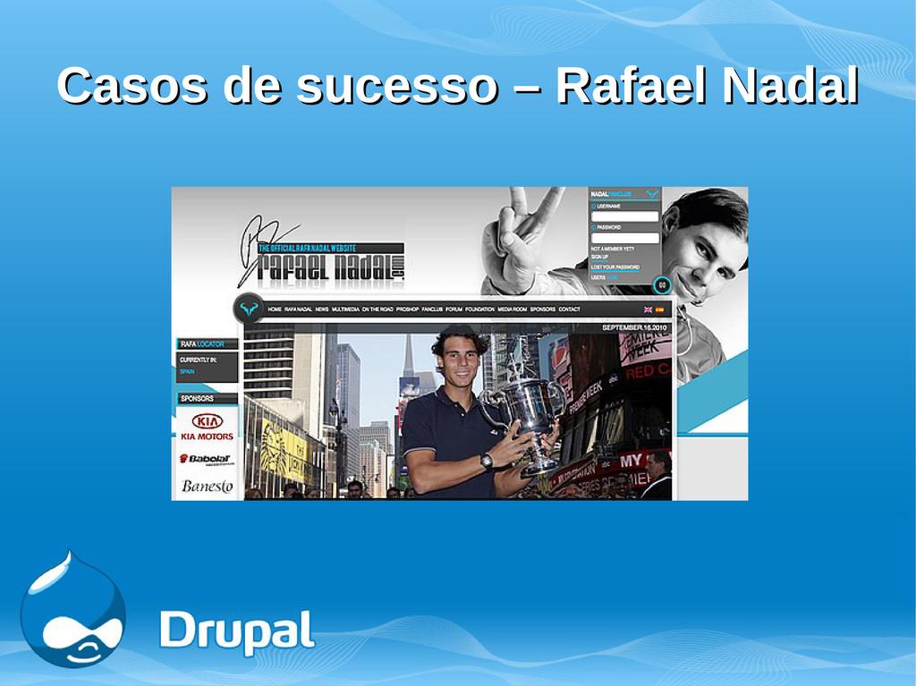 Casos de sucesso – Rafael Nadal Casos de sucess...