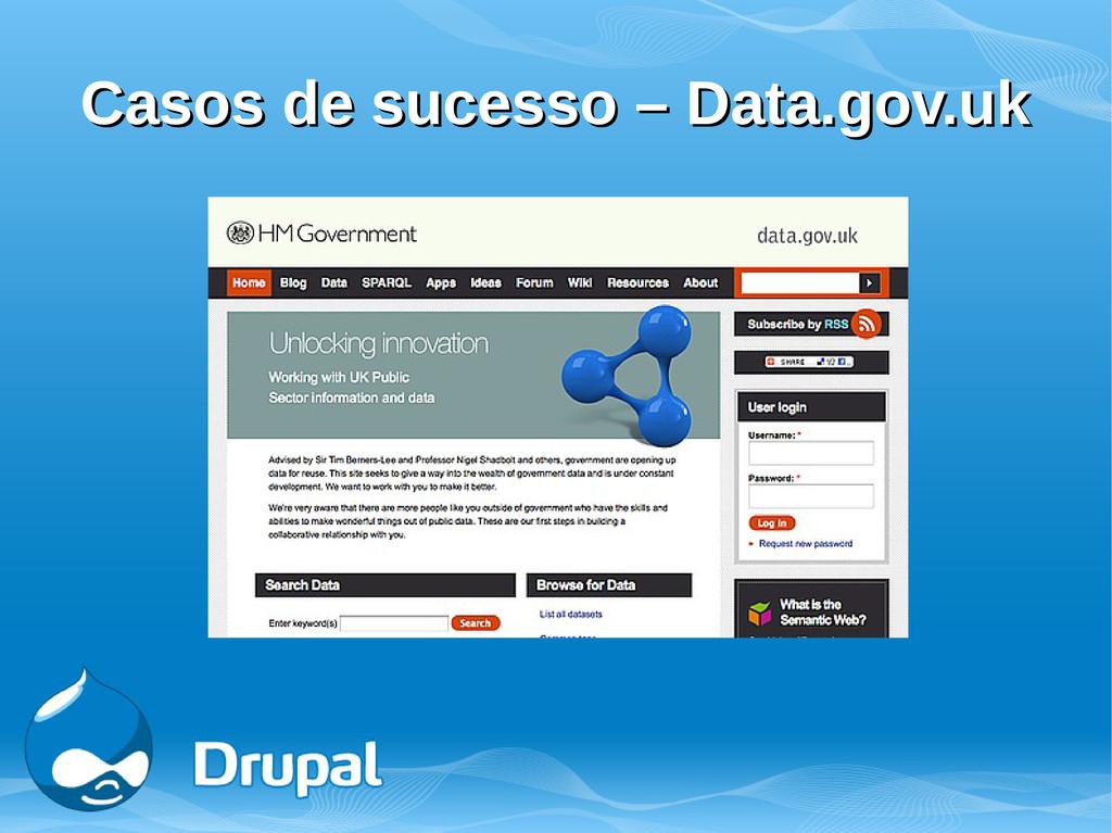 Casos de sucesso – Data.gov.uk Casos de sucesso...