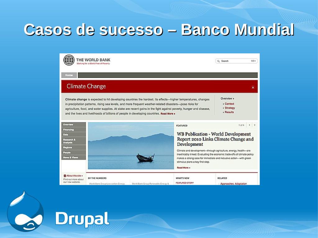 Casos de sucesso – Banco Mundial Casos de suces...