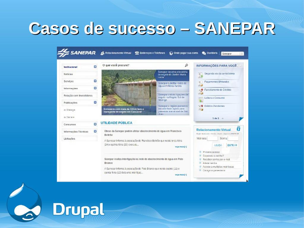 Casos de sucesso – SANEPAR Casos de sucesso – S...