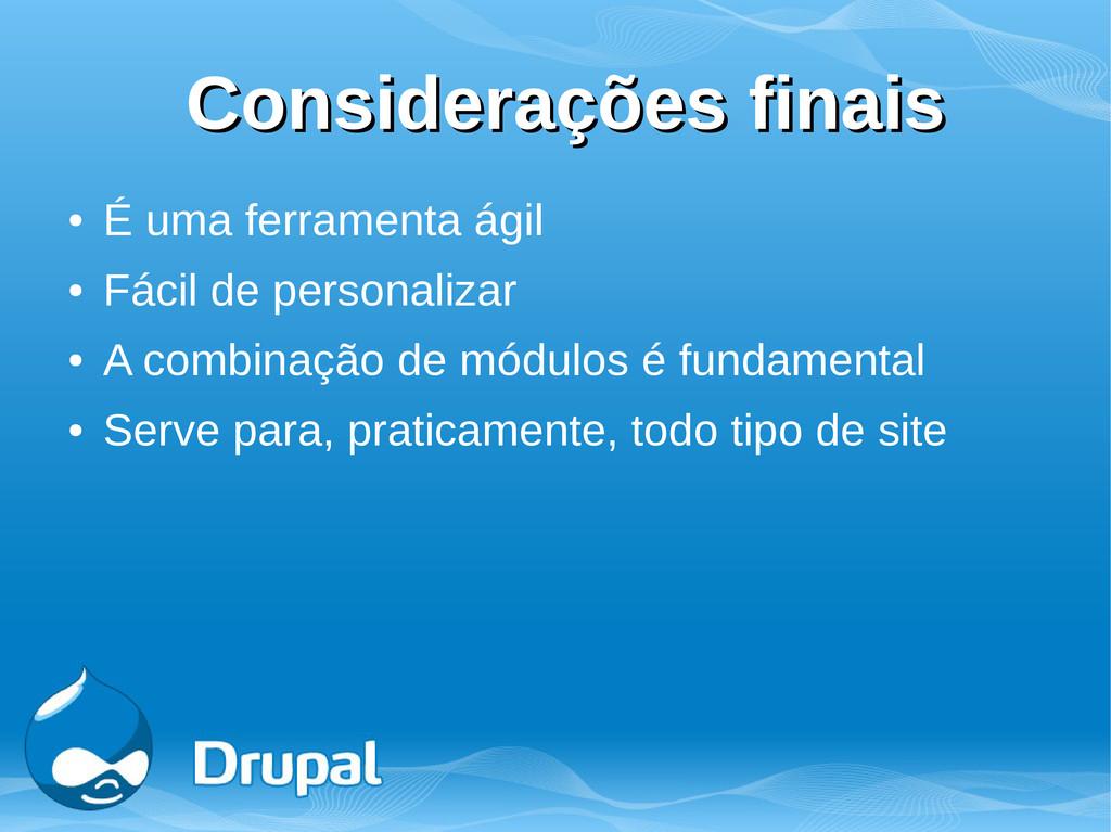 Considerações finais Considerações finais ● É u...