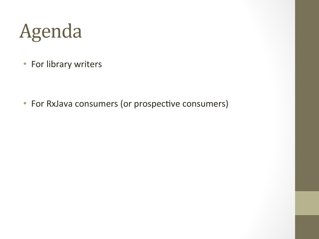 Agenda  • For library writers  How...