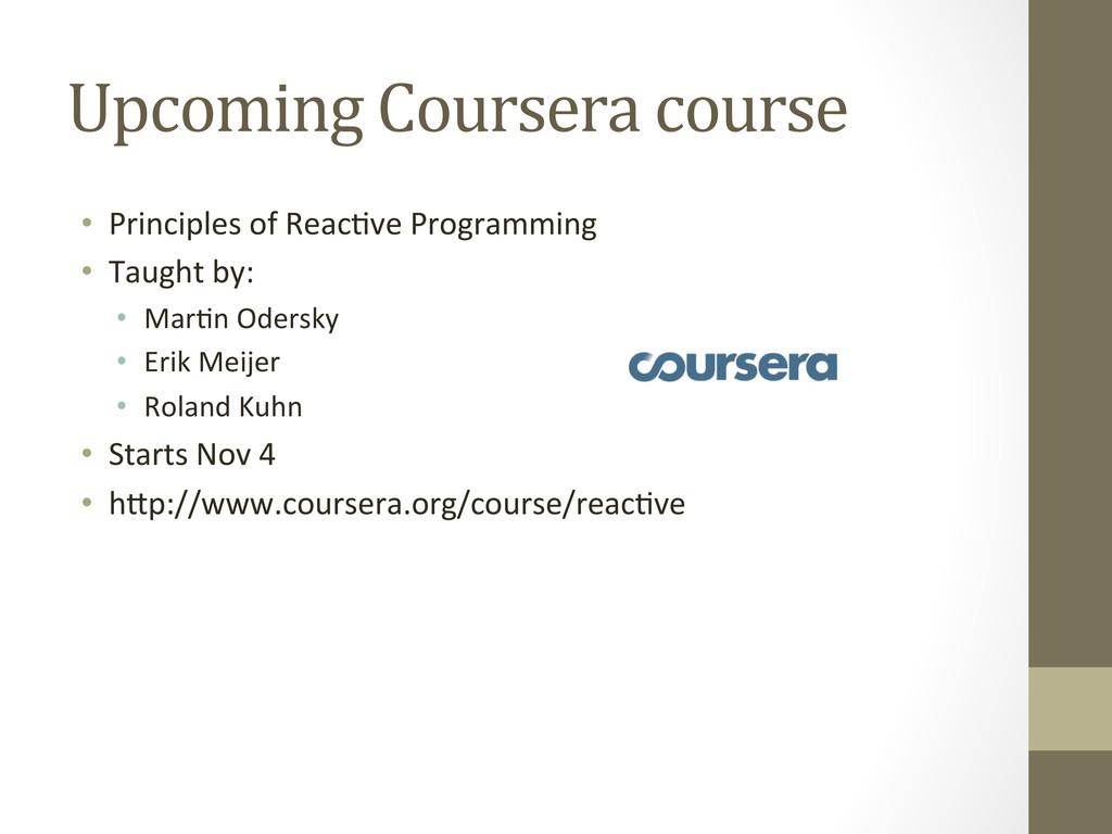 Upcoming Coursera course  • Principle...
