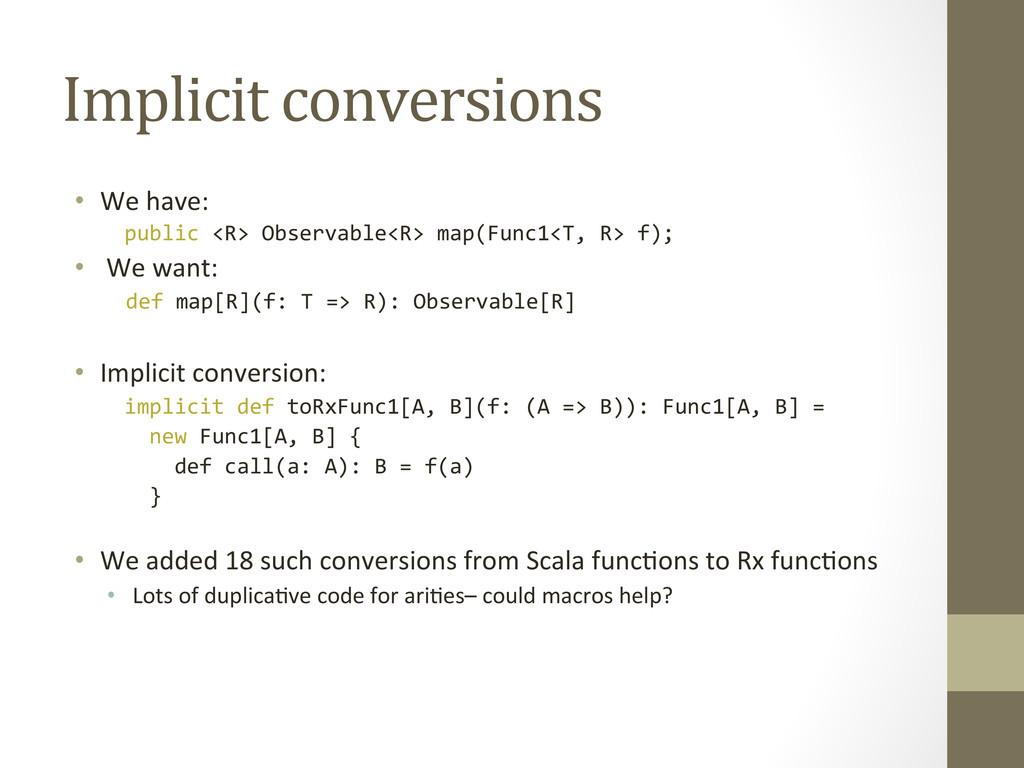 Implicit conversions  • We have: ...