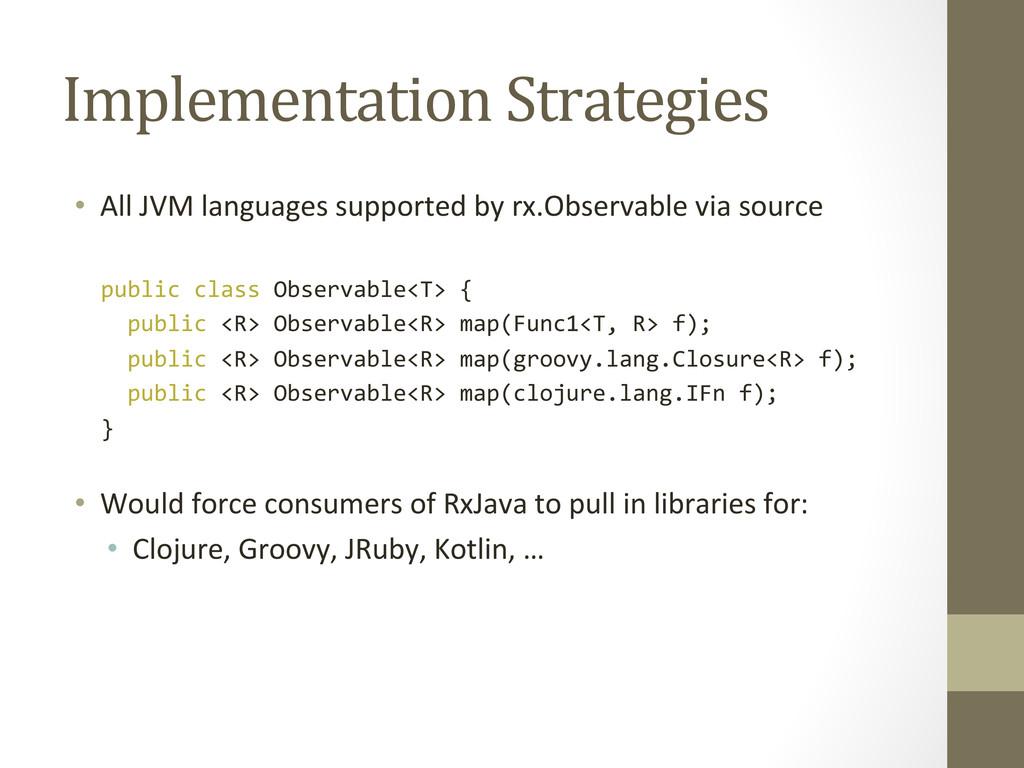 Implementation Strategies  • All JVM...