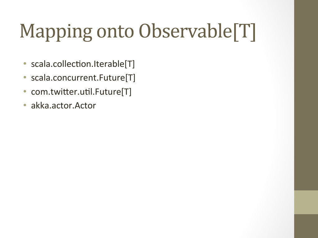 Mapping onto Observable[T]  • scala.c...