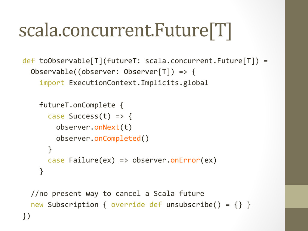 scala.concurrent.Future[T]  def toObserva...