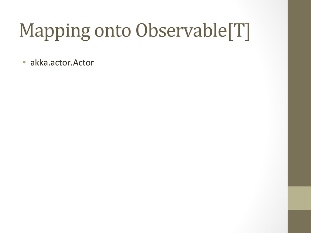 Mapping onto Observable[T]  • akka.ac...