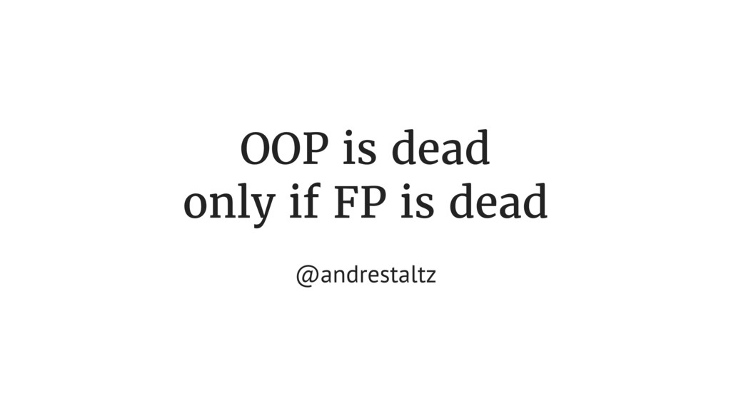 OOP is dead 