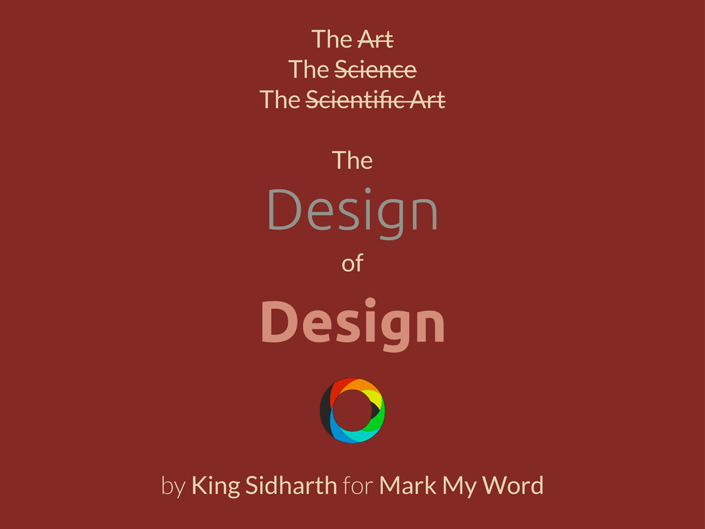 Design The Art The Science The Scientific Art Th...