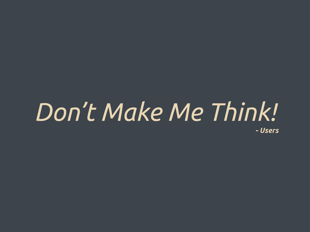 Don't Make Me Think! - Users