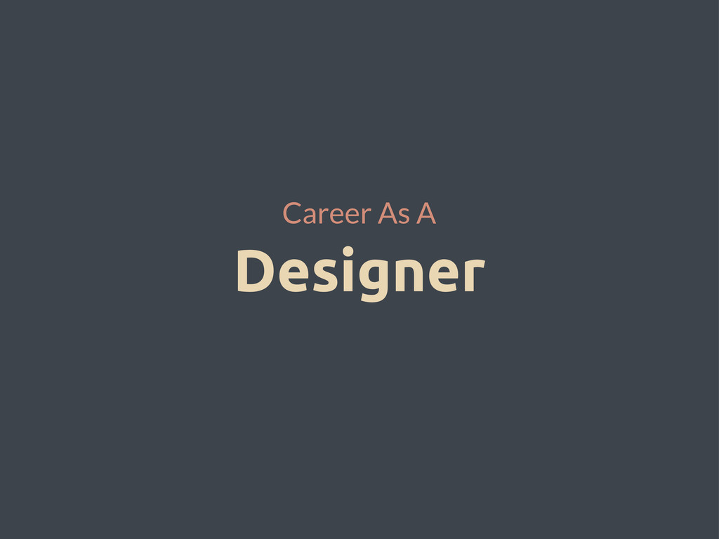 Designer Career As A