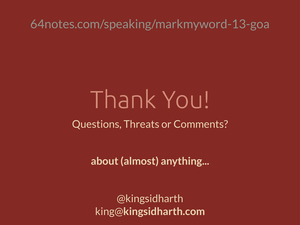 Thank You! Questions, Threats or Comments? @kin...