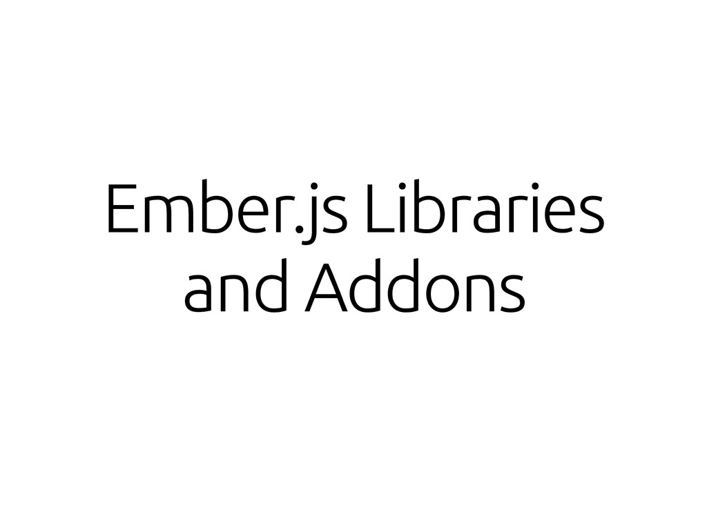 Ember.js Libraries and Addons