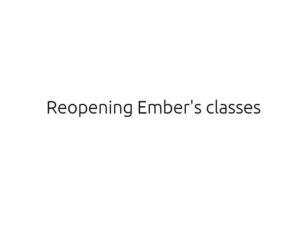Reopening Ember's classes