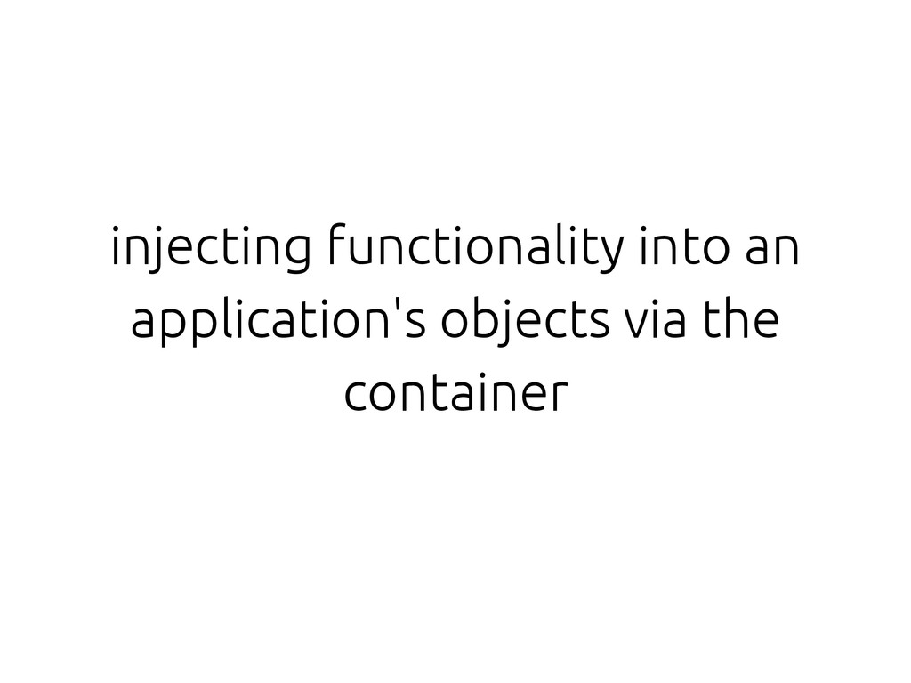 injecting functionality into an application's o...
