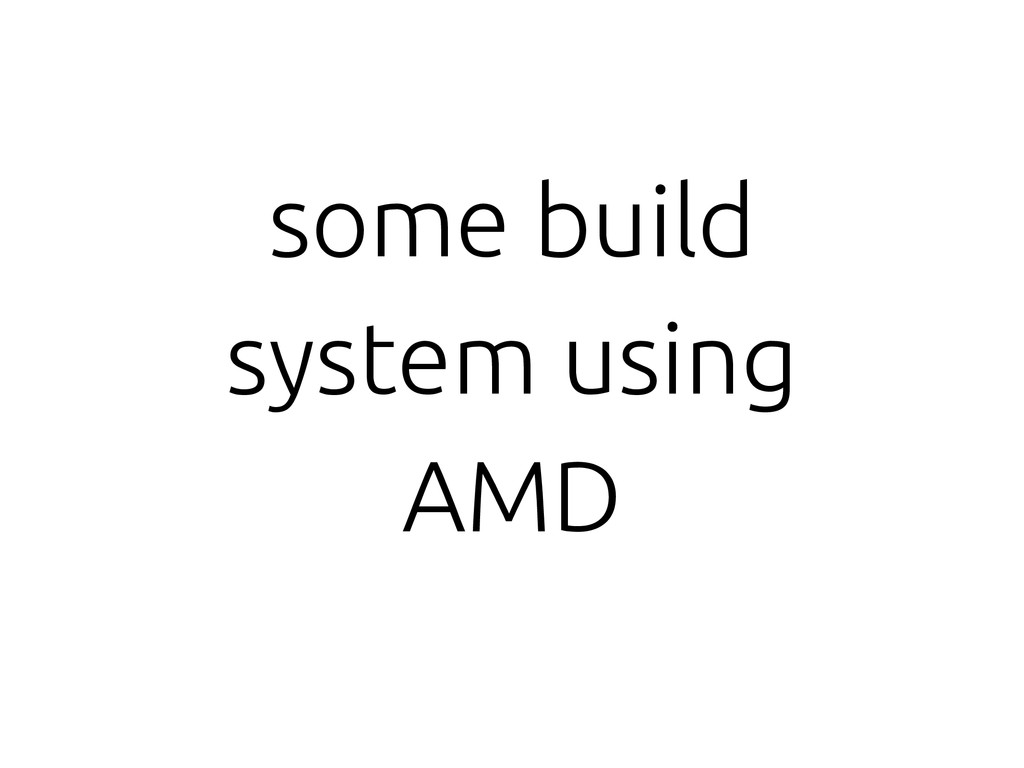 some build system using AMD