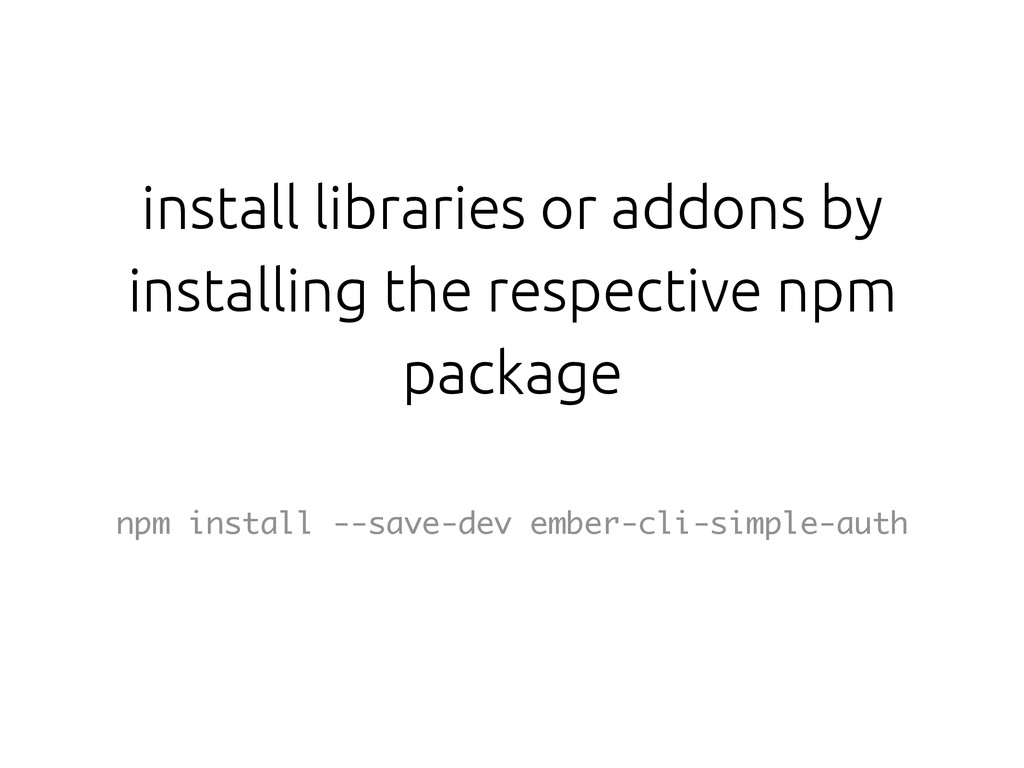 install libraries or addons by installing the r...