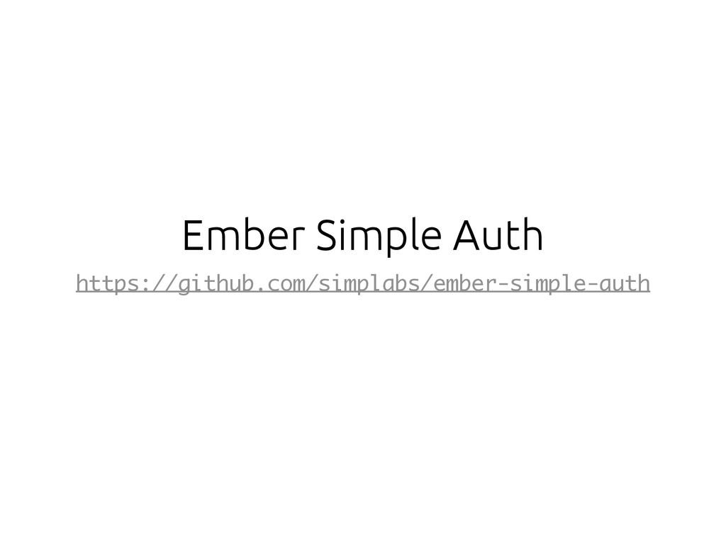 Ember Simple Auth https://github.com/simplabs/e...