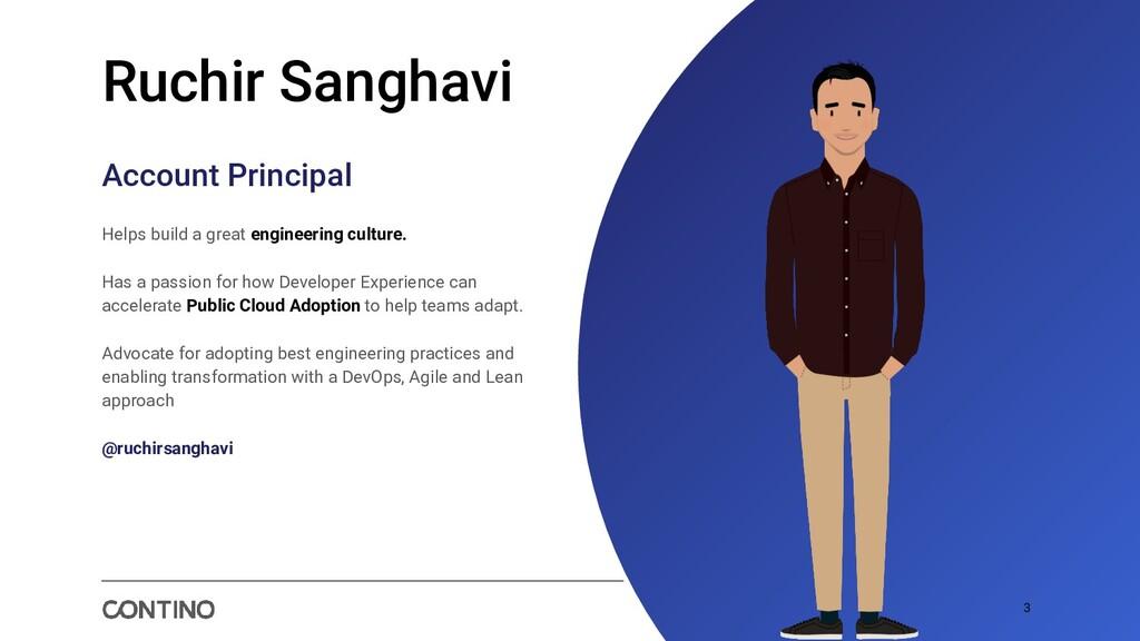 3 Ruchir Sanghavi Account Principal Helps build...