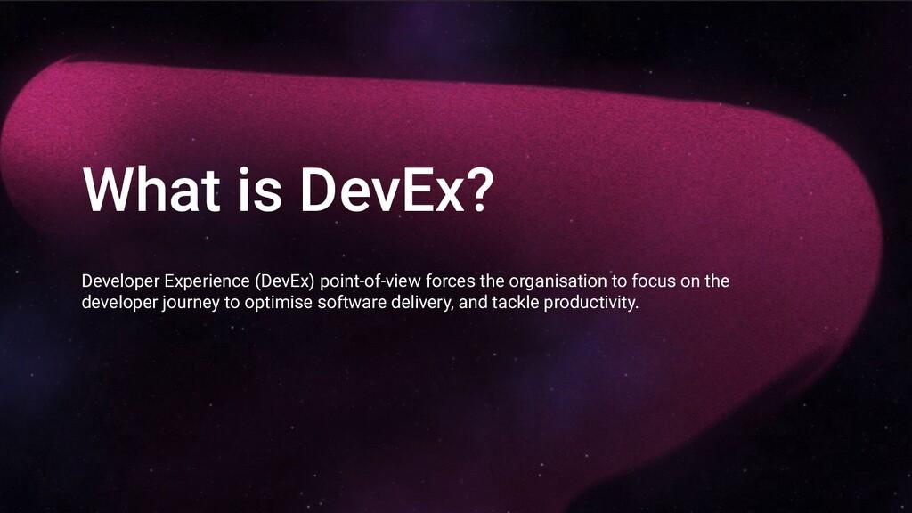 What is DevEx? Developer Experience (DevEx) poi...