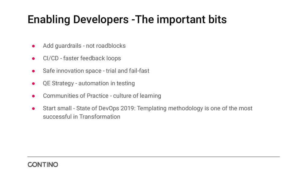 Enabling Developers -The important bits ● Add g...