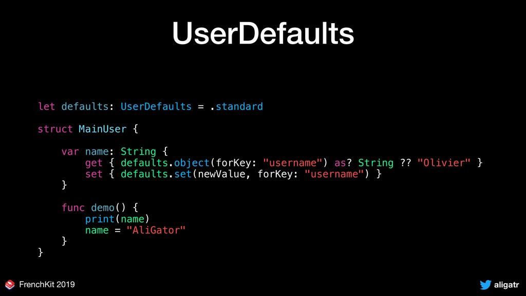 aligatr FrenchKit 2019 UserDefaults let default...