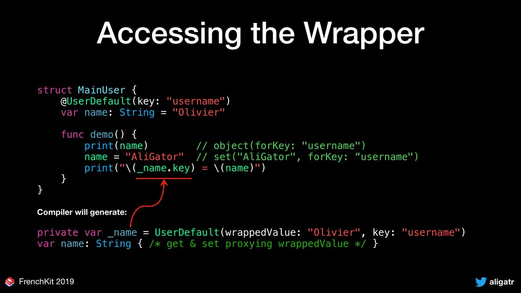 aligatr FrenchKit 2019 Accessing the Wrapper st...