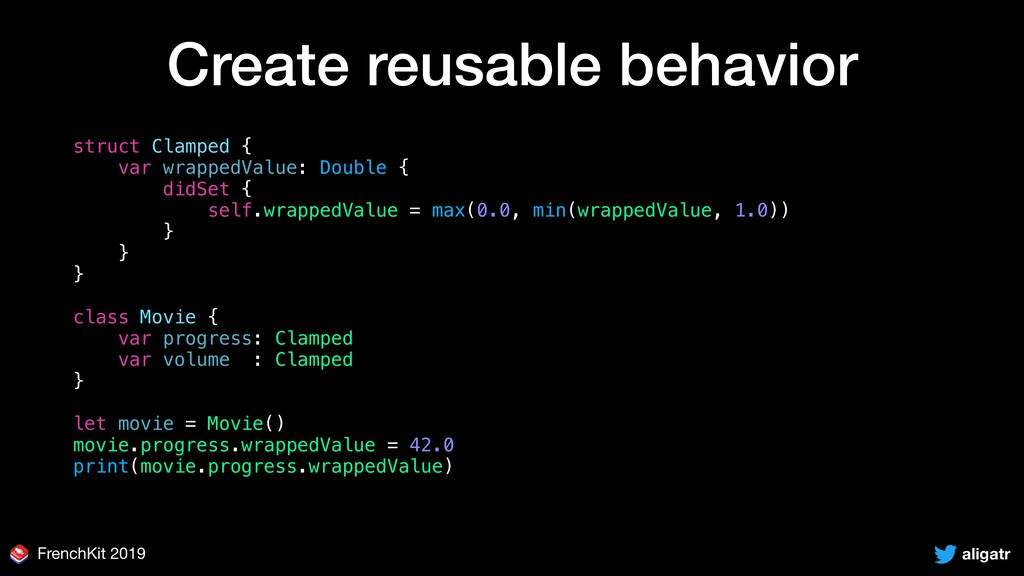aligatr FrenchKit 2019 Create reusable behavior...