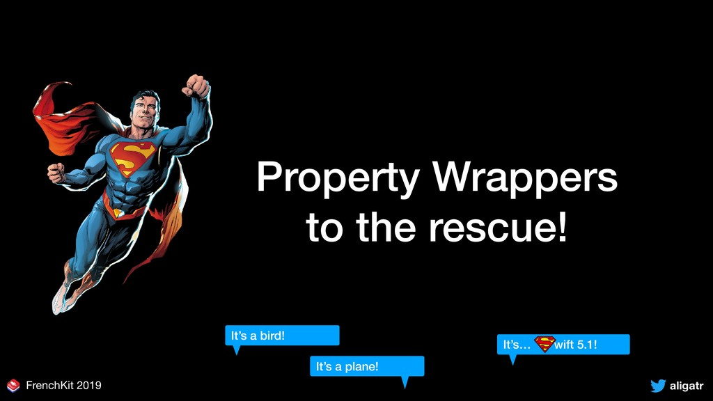 aligatr FrenchKit 2019 Property Wrappers to the...