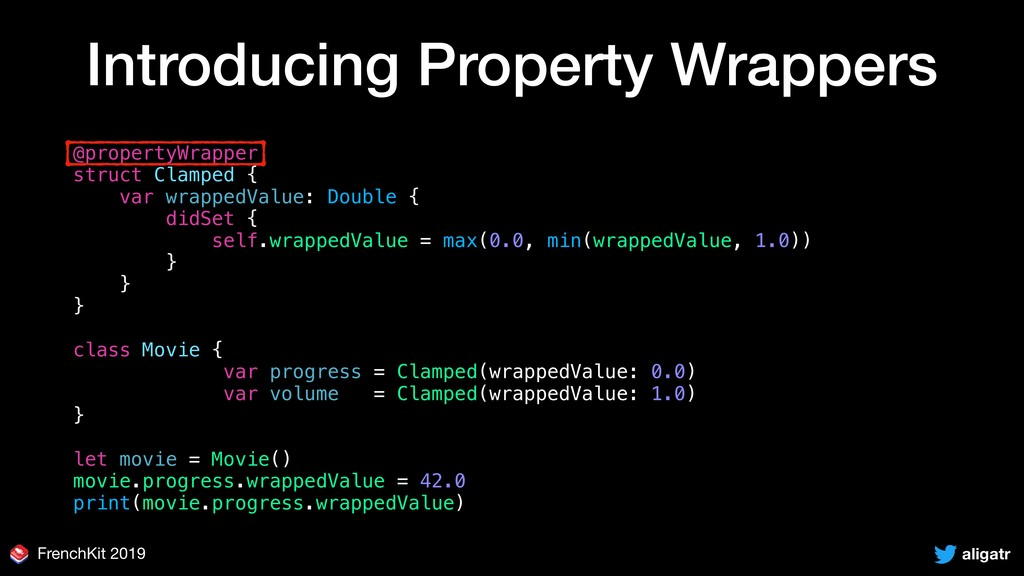 aligatr FrenchKit 2019 Introducing Property Wra...