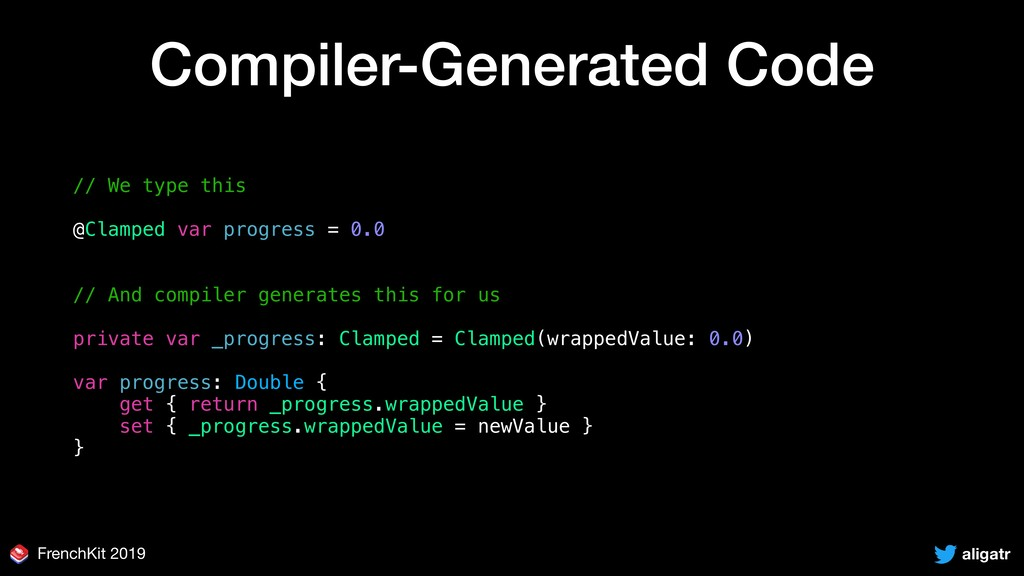 aligatr FrenchKit 2019 Compiler-Generated Code ...