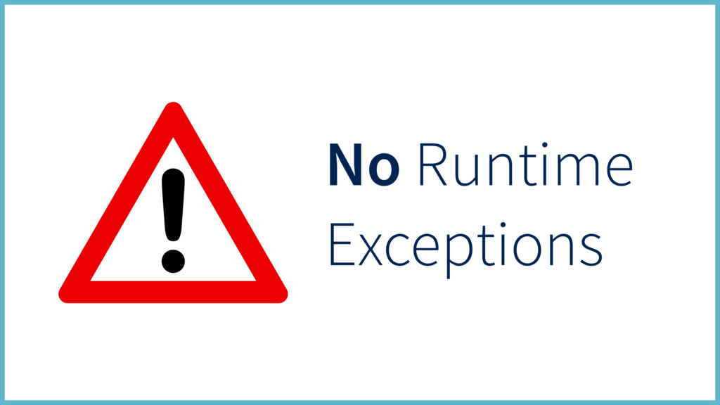 No Runtime Exceptions