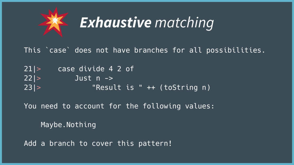 Exhaustive matching This `case` does not have b...