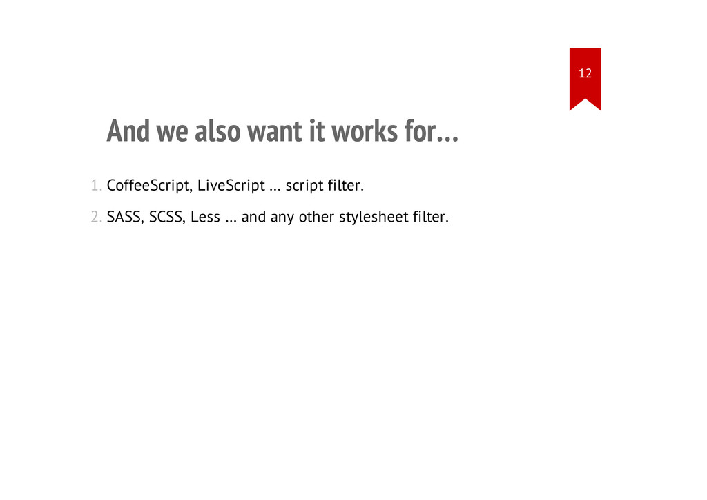And we also want it works for… 1. CoffeeScript,...