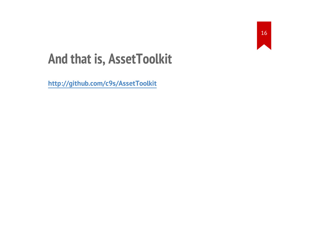 And that is, AssetToolkit http://github.com/c9s...