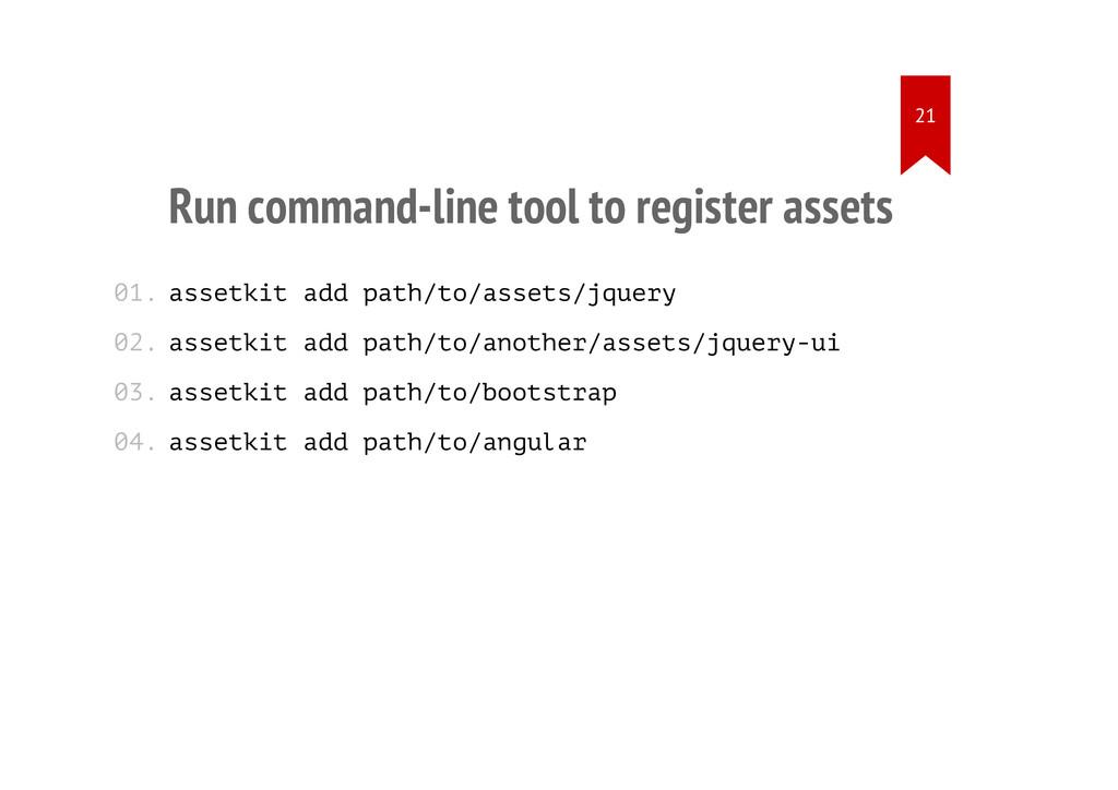 Run command-line tool to register assets assetk...