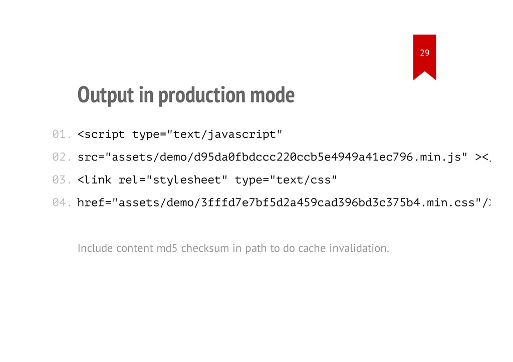 """Output in production mode <script type=""""text/ja..."""