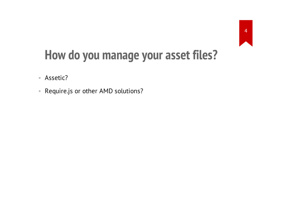 How do you manage your asset files? • Assetic? ...