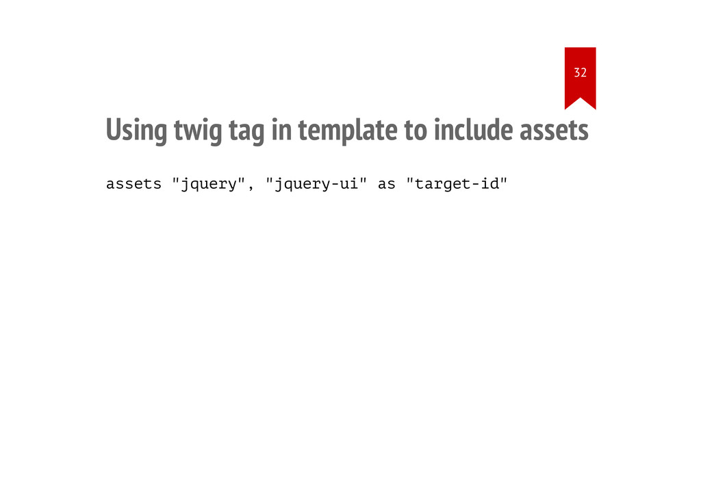 Using twig tag in template to include assets as...