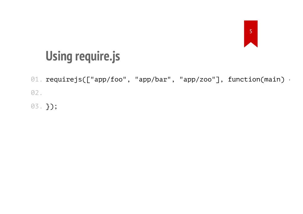 "Using require.js requirejs([""app/foo"", ""app/bar..."