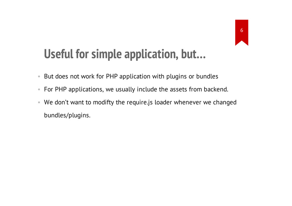 Useful for simple application, but… • But does ...