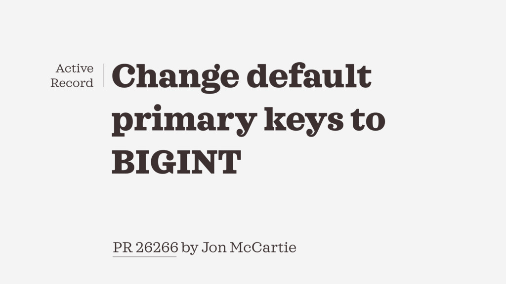 Change default primary keys to BIGINT PR 26266 ...