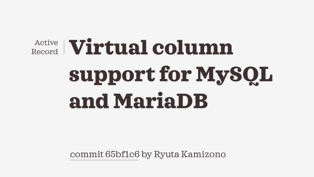 Virtual column support for MySQL and MariaDB co...